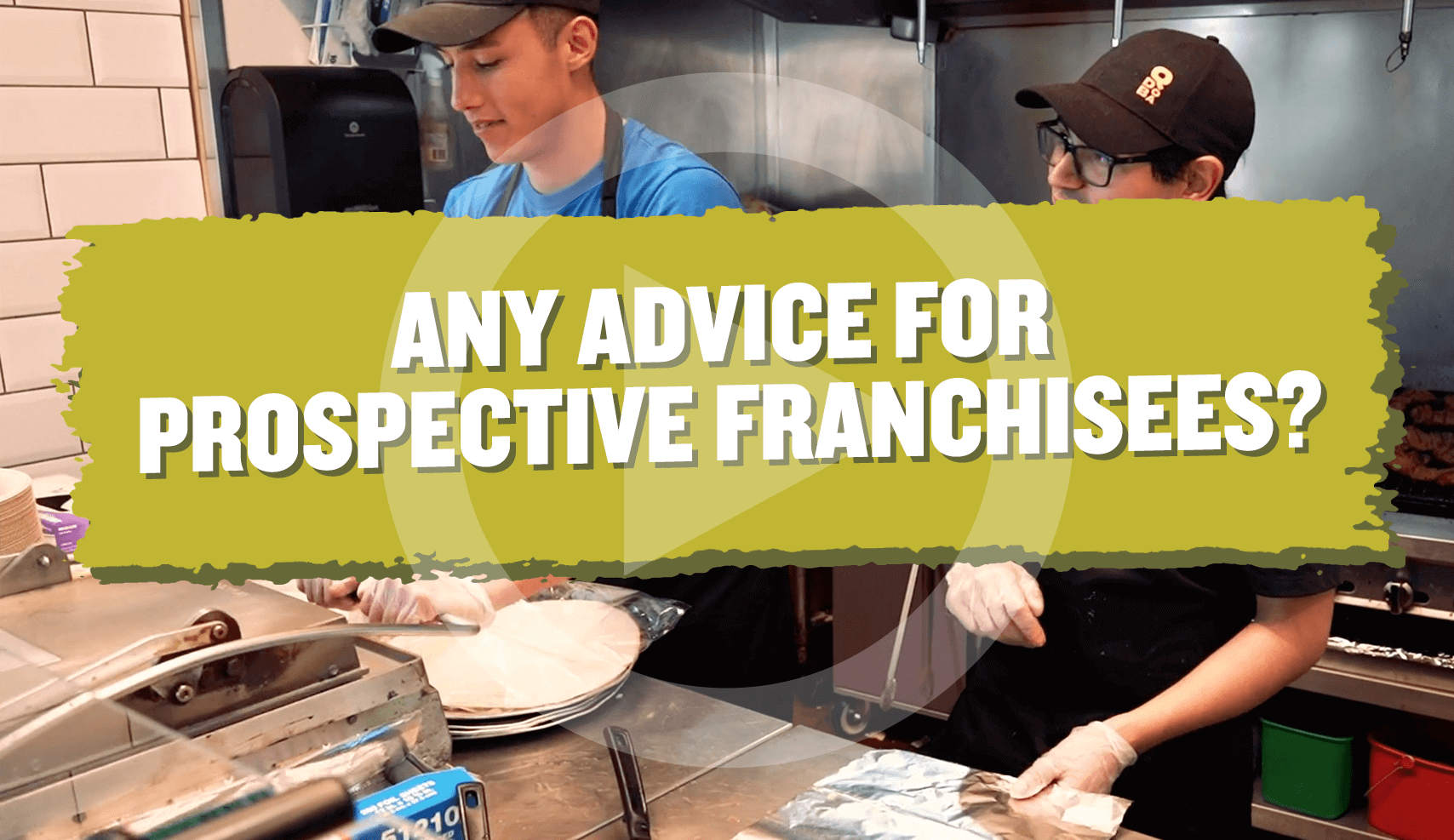 Is there any advice you can share with prospective franchisees?